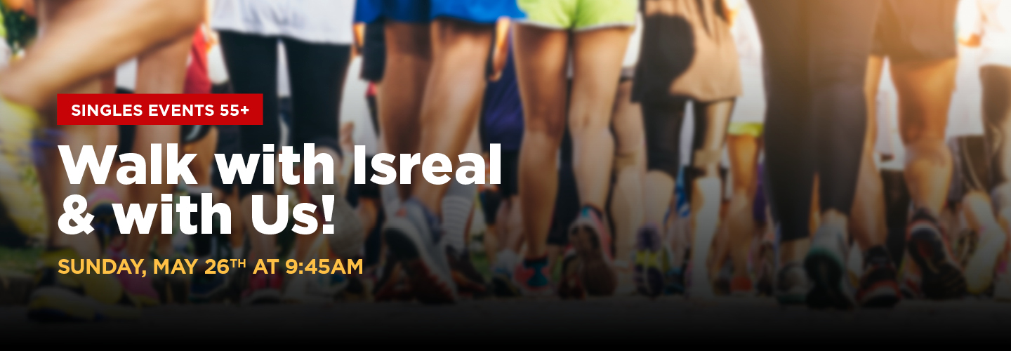 Walk with Israel Singles Event 55+
