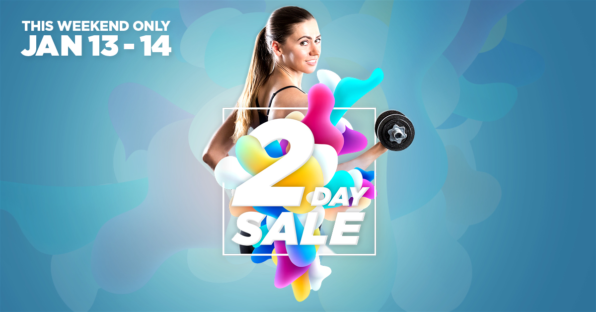 2 Day Sale | This Weekend Only | Jan. 13 - 14